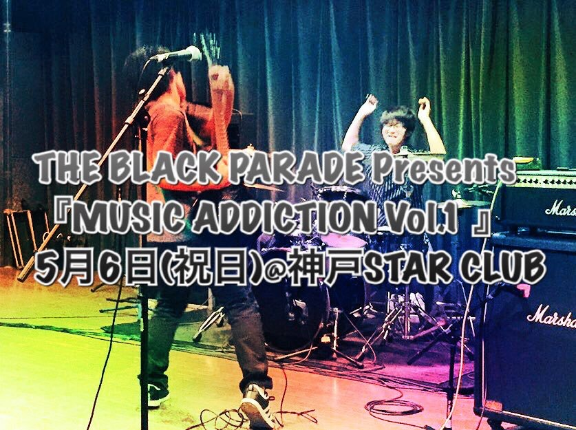 THE BLACK PARADE Presents 『MUSIC ADDICTION Vol.1 』